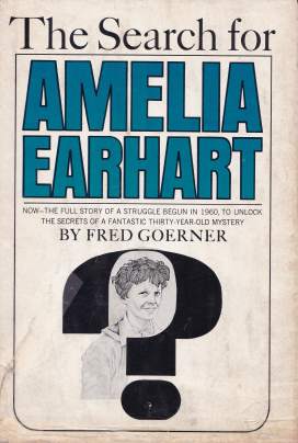 "The only bestseller ever penned on the Earhart disappearance, ""Search"" sold over 400,000 copies and stayed on the New York Times bestseller list for six months. In September 1966, Time magazine's scathing review, titled ""Sinister Conspiracy,"" set the original tone for what has become several generations of media aversion to the truth about Amelia's death on Saipan."